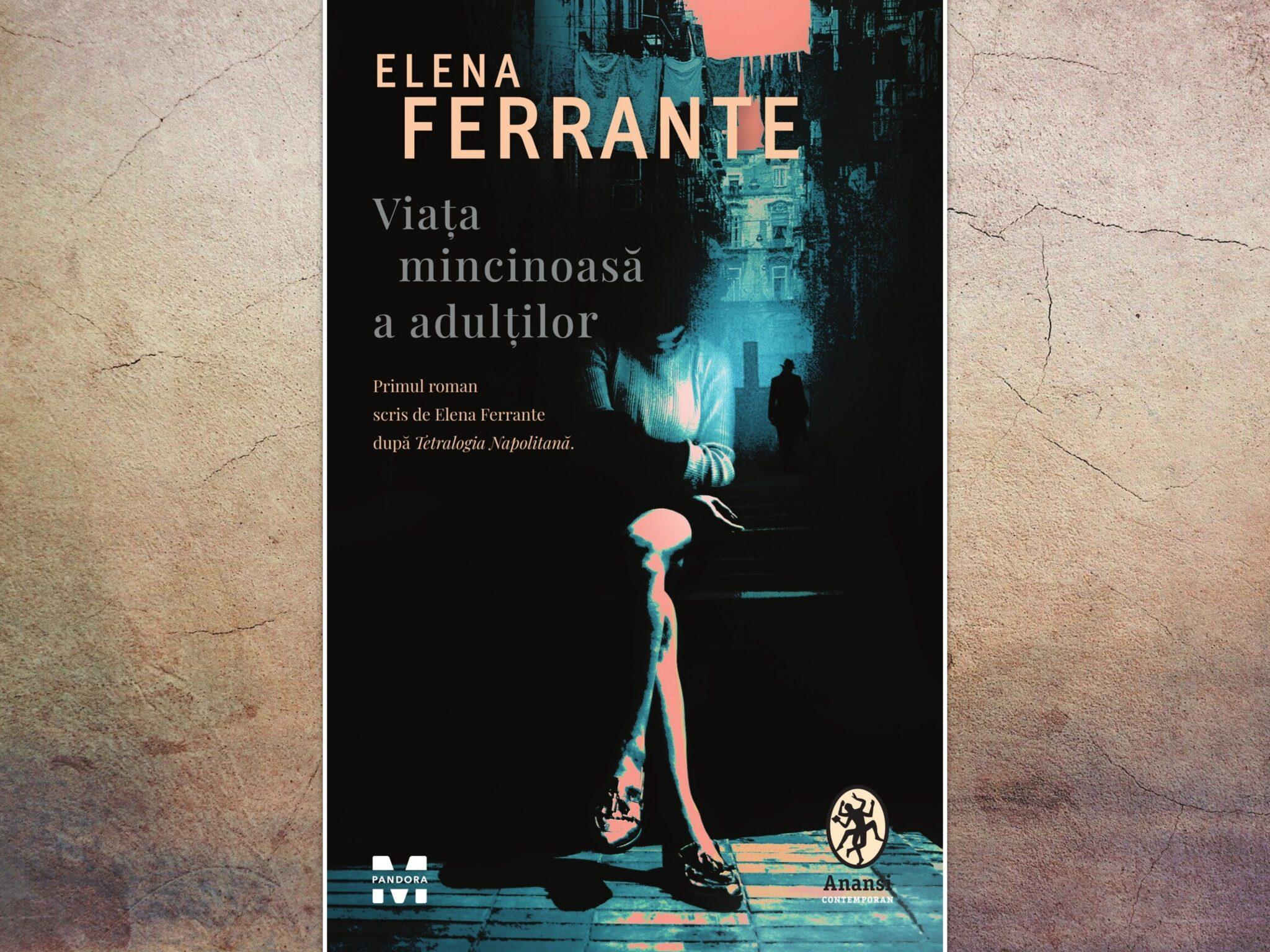 """""""Viața mincinoasă a adulților"""" de Elena Ferrante (fragment)"""